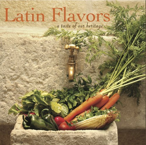 Latin Flavors: A Taste of Our Heritage Latin Womens Initiative Houston