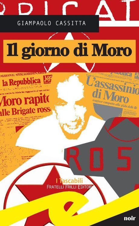 Il giorno di Moro  by  Giampaolo Cassitta
