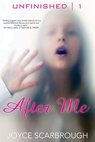 After Me (The Unfinished Series Book 1)  by  Joyce Scarbrough
