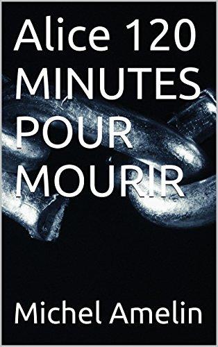 Alice 120 MINUTES POUR MOURIR (Blacksuspens t. 28) Michel Amelin