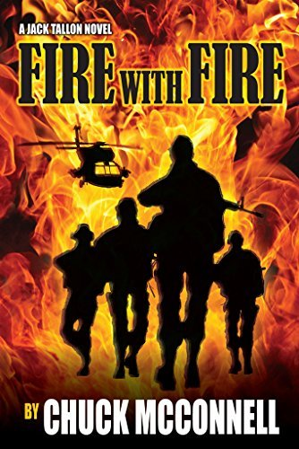 Fire with Fire: A Jack Tallon Novel  by  Chuck McConnell