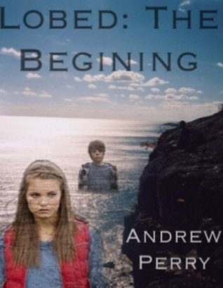 Lobed: The Begining Andrew Perry