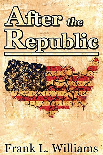 After the Republic  by  Frank L. Williams