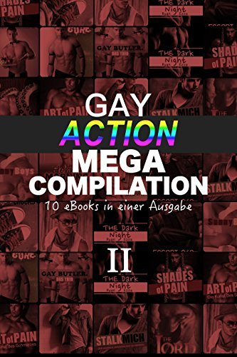 Gay Action Mega Compilation II: 10 eBooks in einer Ausgabe!  by  R. Ezra