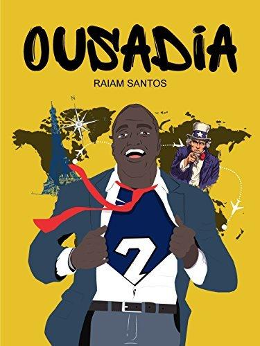 Ousadia: Saia da Zona de Conforto e Meta o Pé do Brasil! [Ebook]  by  Raiam Santos