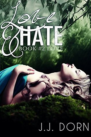 Love (Love & Hate, #2) J.J. Dorn