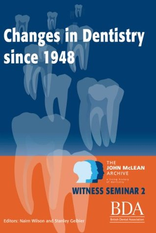 The Changes in Dentistry Since 1948  by  Nairn Wilson