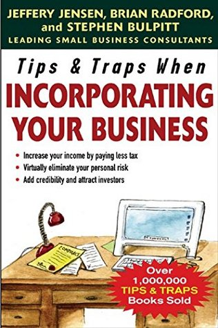 Tips & Traps When Incorporating Your Business Jeffery Jensen