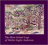 The Horn Island Logs of Walter Inglis Anderson