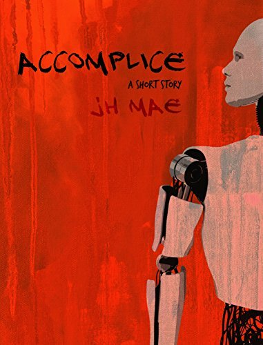 Accomplice  by  J.H. Mae
