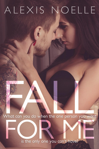 Fall For Me  by  Alexis Noelle