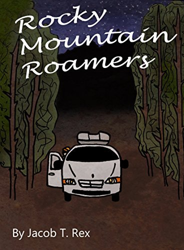 Rocky Mountain Roamers: A Tale of Colorado Jacob T. Rex