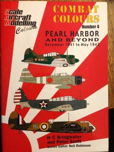 Combat Colours Number 4: Pearl Harbor and Beyond, December 1941 to May 1942 H C et al Bridgwaer