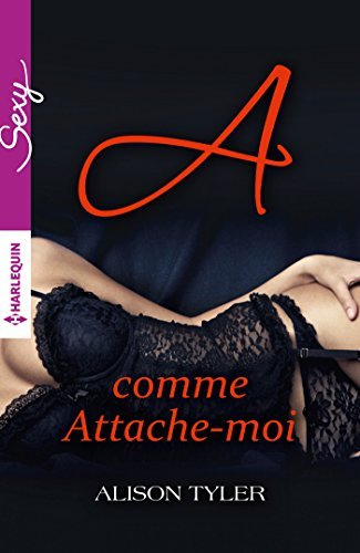 A comme Attache-moi  by  Alison Tyler
