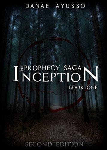 Inception (The Prophecy Saga Book 1) Danae Ayusso