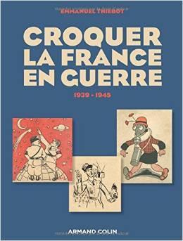 Croquer la France en guerre 1939-1945  by  Emmanuel Thiébot