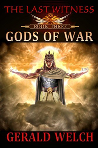 The Last Witness: Gods of War Gerald Welch