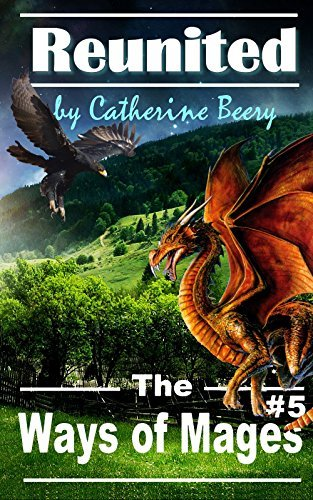 The Ways of Mages: Reunited Catherine Beery