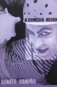A Comédia Negra  by  Renato Campão