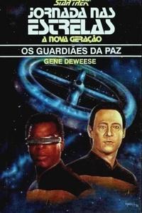 Os Guardiões da Paz (Star Trek, #9) Gene DeWeese