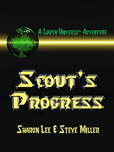 Scouts Progress (Liaden Universe Book 6)  by  Sharon Lee