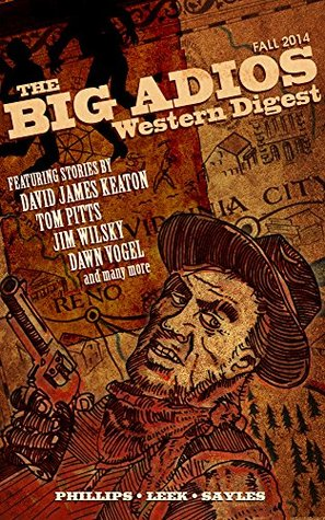 The Big Adios Western Digest (Fall 2014)  by  David James Keaton