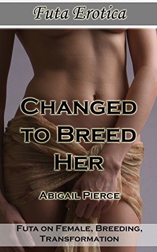 Changed to Breed Her Abigail Pierce