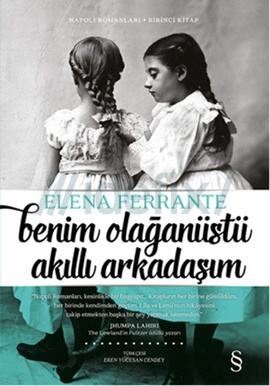 Benim Olağanüstü Akıllı Arkadaşım (Neapolitan Novels, #1)  by  Elena Ferrante