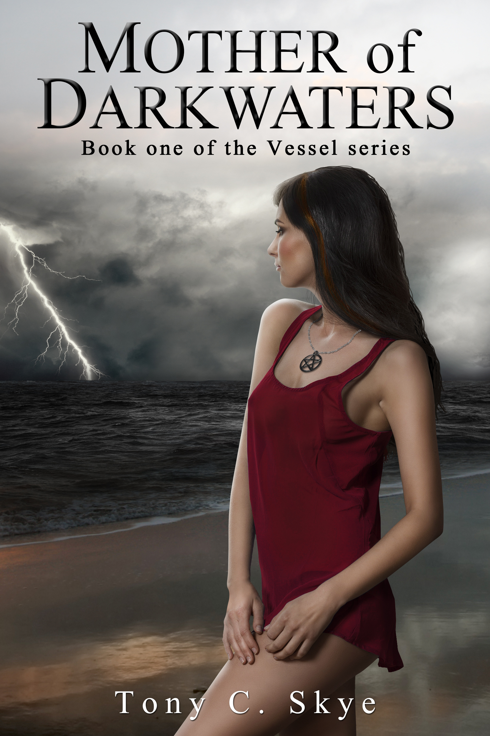 Mother of Darkwaters: Book one of the Vessel series Tony C. Skye