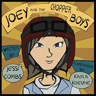 Joey and the Chopper Boys  by  Jessi Combs