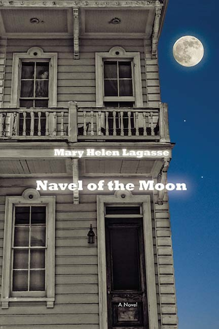 Navel of the Moon: A Novel  by  Mary Helen Lagasse