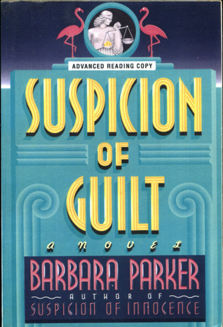 Suspicion of Guilt (Gail Connor and Anthony Quintana #2)  by  Barbara Parker