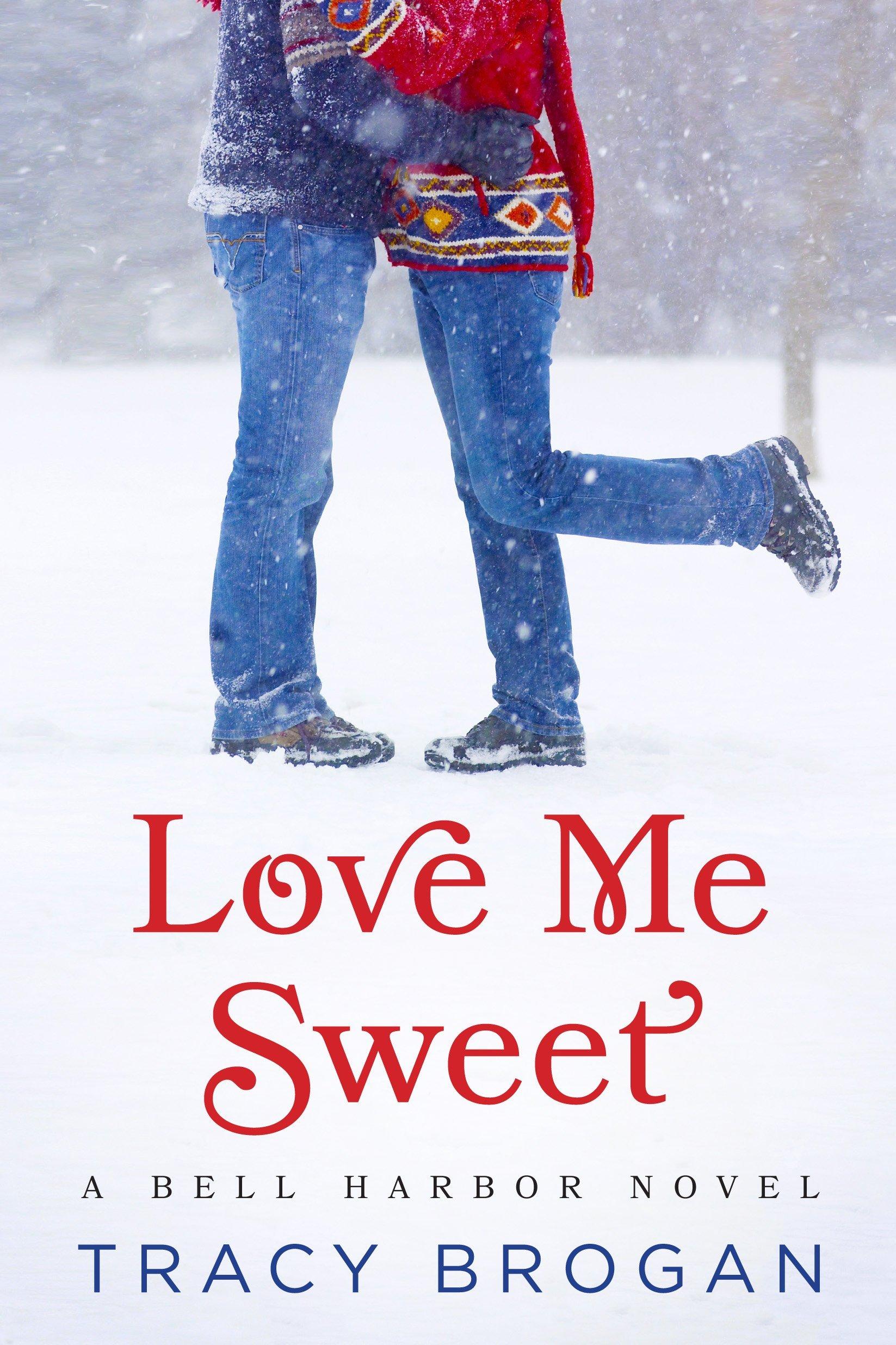 Love Me Sweet (Bell Harbor, #3)  by  Tracy Brogan