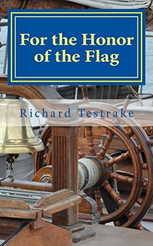 For the Honor of the Flag: A John Phillips Novel (War at Sea Book 2)  by  Richard Testrake