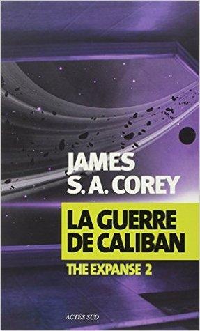 La Guerre de Caliban (Expanse, #2)  by  James S.A. Corey