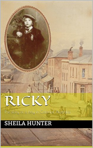 Ricky: The story of a boy in Colonial Australia  by  Sheila Hunter