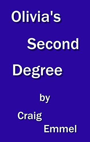 Olivias Second Degree  by  Craig Emmel