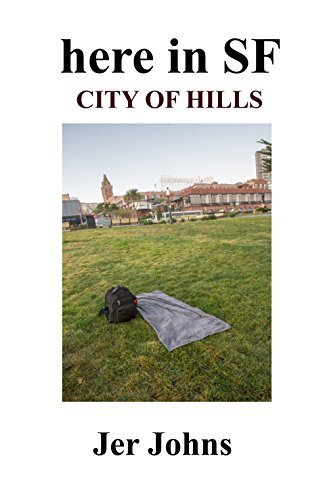here in SF: City of Hills Jer Johns