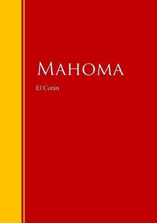 El Corán: Biblioteca de Grandes Escritores Mahoma