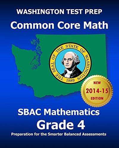 Washington Test Prep Common Core Math Sbac Mathematics Grade 4: Preparation for the Smarter Balanced Assessments  by  Test Master Press Washington