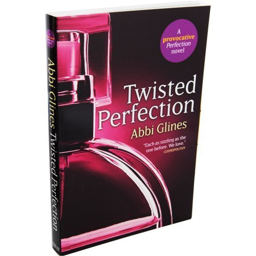 Twisted Perfection - A Provocative Perfection Novel  by  Abbi Glines
