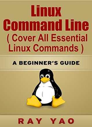 Learning Linux Commands: A Beginners Guide Ray Yao