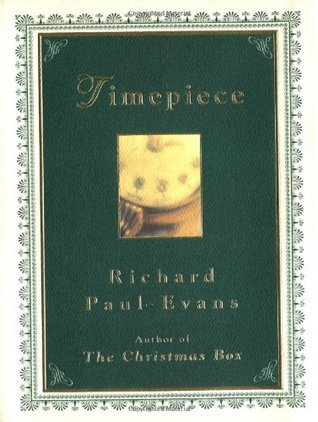Timepiece (The Christmas Box Trilogy #2)  by  Richard Paul Evans