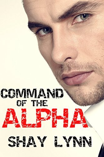 Command of the Alpha (BWWM BBW Paranormal Romance Fiction) Shay Lynn