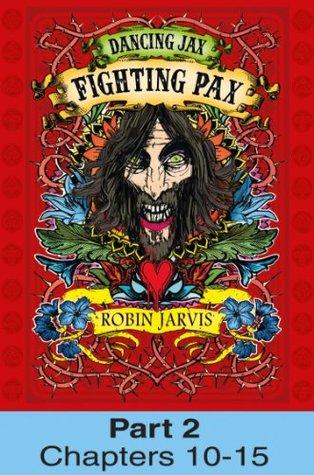 Fighting Pax: Part 2 of 4 (Dancing Jax, Book 3) Robin Jarvis