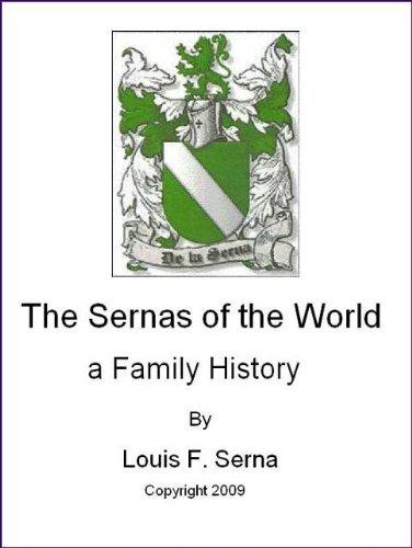 The Sernas of the World, a Family Historiy Louis Serna