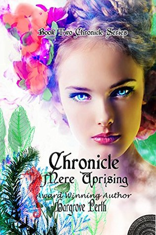 Mere Uprising: Chronicle (The Chronicle Series Book 2)  by  Hargrove Perth