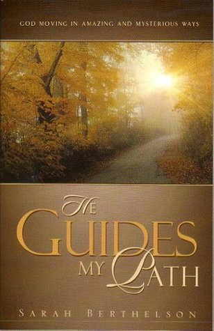 He Guides My Path  by  Sarah Berthelson