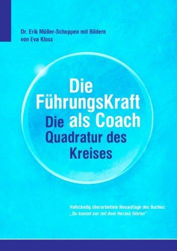 Die FührkungsKraft als Coach: Die Quadratur des Kreises  by  Erik Müller-Schoppen