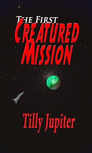 The First Creatured Mission Tilly Jupiter